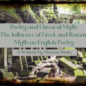 Poetry and Classical Myth Webinar (Streaming Video)
