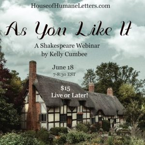 As You Like It: A Shakespeare Webinar by Kelly Cumbee (Your link is on your receipt.)