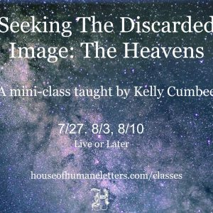Seeking the Discarded Image: The Heavens (a mini-class by Kelly Cumbee)