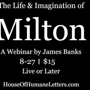 The Life & Imagination of Milton: A Webinar by James Banks