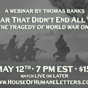 The War That Didn't End All Wars–A Webinar by Thomas Banks